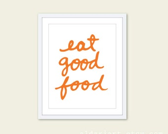 Eat Good Food Kitchen Art Print - Typography Kitchen Wall Art - Tangerine Orange and White - Modern Decor