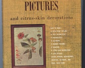 Pressed Flower Pictures and Citrus-Skin Decorations by Ruth Voorhees Booke - FMB00216