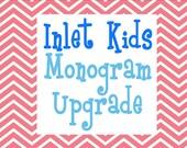 Monogram Upgrade for Inlet Kids Shop