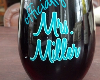 Officially Mrs. wine glass.  Bridal shower gift idea.  Stemless wine glasses with Future Mrs. Teal and mint or you pick colors. Bachelorette
