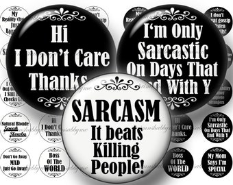 2 Funny Sayings, Bottle Cap Images, Digital Collage Sheets 1 Inch Circles, Sarcastic Sayings, (b&w 1) Magnets, Cabochons, Glass Tiles,