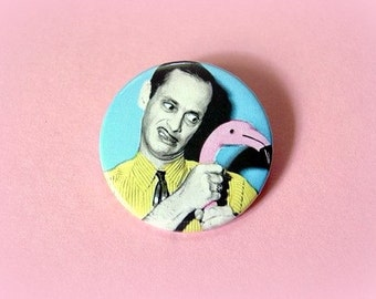 John Waters - button badge or magnet 1.5 Inch
