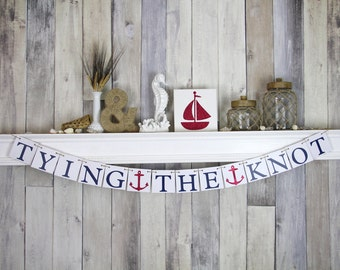 Bachelorette Banner Decoration - TYING THE KNOT - Nautical Wedding - Navy