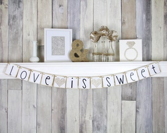 Love Is Sweet Banner - Wedding Banner Photo Prop - Wedding Sign - Wedding Decoration - Candy Bar Sign