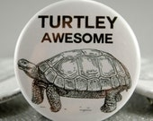 Pinback Button or Magnet Turtley Awesome Turtle Joke 1.5 Inch Badge