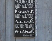 Love the LORD with all your Heart Soul Mind Matthew 22:37 Christian Bible Scripture Typography Art  Wooden Sign