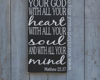 Bible Verse Wall Art - Scripture Wall Art - Matthew 22 37 - Christian Wall Art - Love The Lord With all Your Heart Soul Mind - Wooden Sign