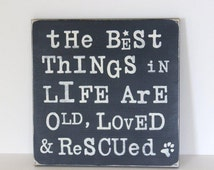 the best things in life are rescued, dog sign, distressed wood sign, shabby chic sign