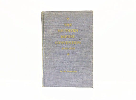 The Southern Baptist Convention 1845-1953 by W.W. Barnes