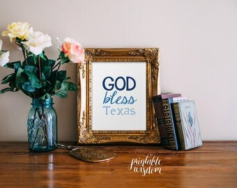 Texas Art Quote Print, Printable art wall decor, inspirational quotes poster - texas god bless texas - digital Printable Wisdom