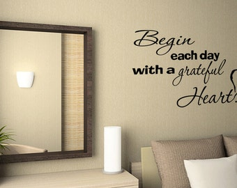 Begin each day Grateful Vinyl Wall Decal Quote Wall Art Inspirational Quote (GX16)