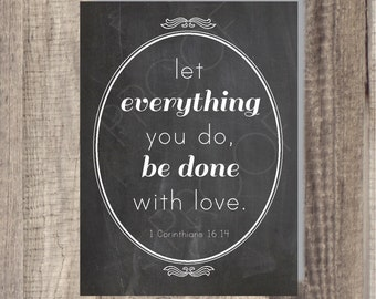INSTANT Download - Let Everything Be Done With Love - Corinthians - Bible Verse - Scripture Art