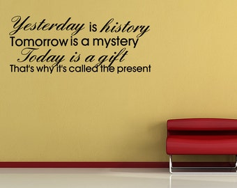 Yesterday Is History Vinyl Wall Decal Quotes Home Wall Sticker Decor (V59)
