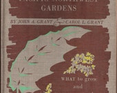 Trees and Shrubs for Pacific Northwest Gardens / John A. Grant / Vintage Gardening Book /1944
