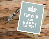 PDF Keep Calm and Happy Birthday Funny Printable instant download Card Gray Blue Blank Inside Birthday Congrats Cheer Up card PDF