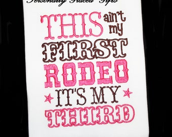 This Ain't My First Rodeo it's My Third, Fourth, Etc Birthday Custom Embroidered Shirt-Cowgirl-Country-Western-Cowboy-Any Age-Any Colors