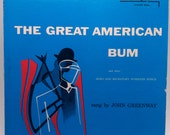 The Great American Bum and other Hobo and Migratory Worker' Songs sung by John Greenway Vinyl Record LP Folk