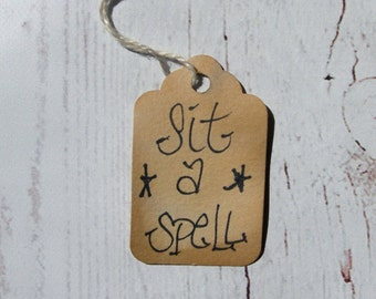 Primitive  Hang tag Sit a Spell Rustic Gift tag Craft supply set of 25 tags prestrung