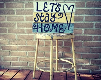 Let's Stay Home Wood Pallet Sign, Home wood sign, pallet sign