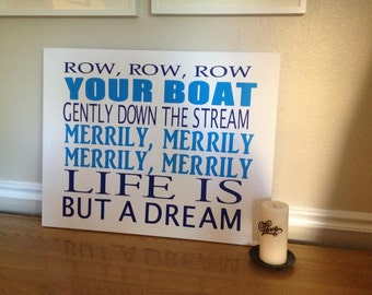 Row Row Row your boat, popular kid song, 8x10, 11x14, 16x20, or 22x28 Stretched, ready to hang canvas, popular childrens quote, customizable