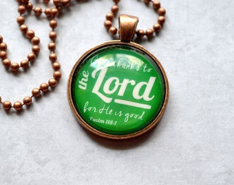 Glass Pendant Necklace - Psalm 118:1 bible verse pendant in kelly green and white - 1 inch glass pendant necklace 24""