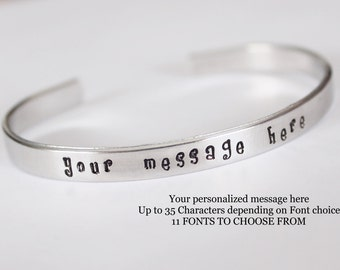 Personalized - Customized - Your message here - Bracelet cuff - your choice wording - 16 fonts to choose from and designs