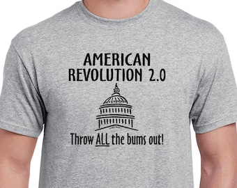 American Revolution 2.0  T-shirt. Political tee. Bring sanity back to government tee shirt. Shirt is Gray printed with Black ink..