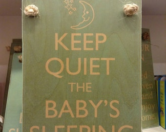 Keep Quiet The Baby's Sleeping Wooden Hanging Sign