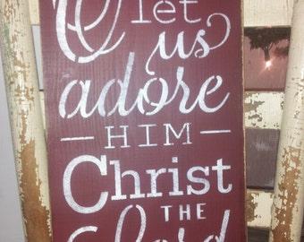 Primitive O Come Let Us Adore Him Christmas Sign