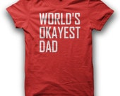 Worlds Okayest Dad Tshirt Funny Mens Fathers Day T Shirt S-XL