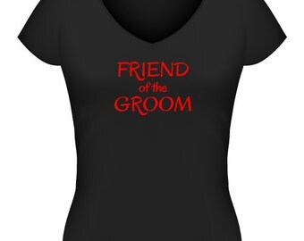 Friend of the Groom T-Shirt or Singlet