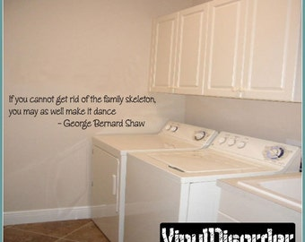 If you cannot get rid of the family skeleton - Vinyl Wall Decal - Wall Quotes - Vinyl Sticker - Antiquephotoquotes07ET