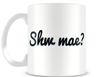 Shw mae? mug. Welsh lanuage. Wales