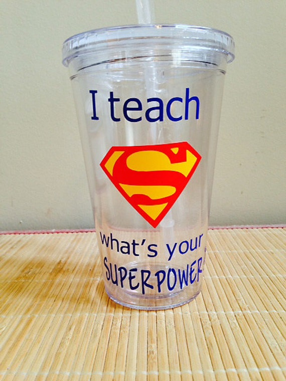 I teach what 39 s your superpower tumbler teacher gift for Super u champagne