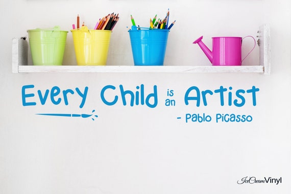 Every Child Is An Artist Vinyl Wall Decal Playroom Bedroom Childrens Decor