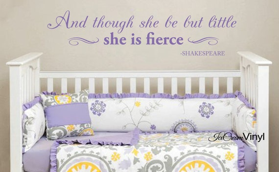 Nursery Wall Decal -And Though She Be But Little- Vinyl Wall Decal for Baby Girl Room Shakespeare Quote