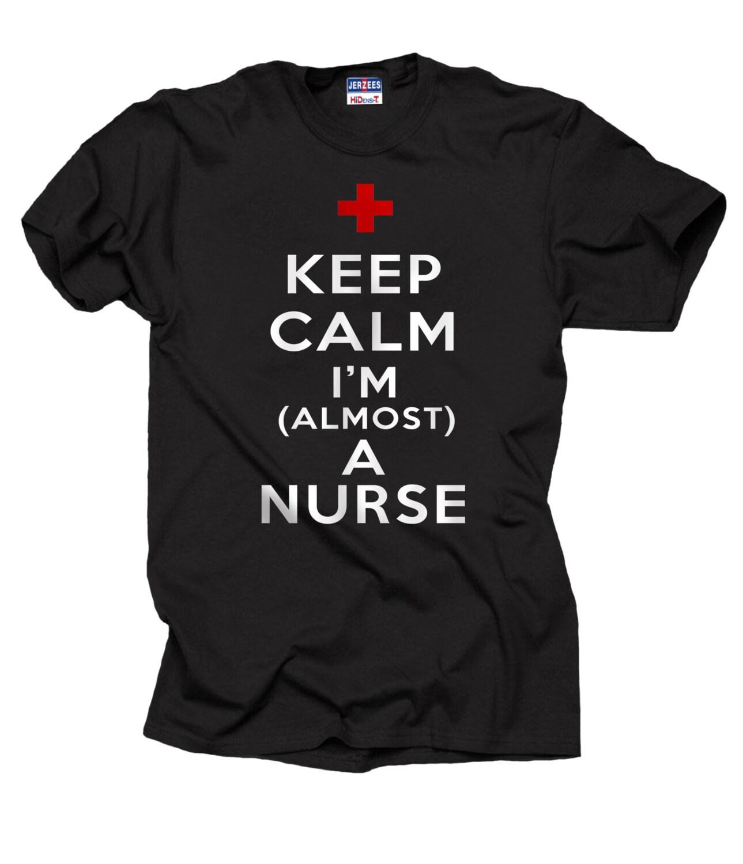 Future nurse keep calm i 39 m a almost a nurse t shirt gift for I am a nurse t shirt