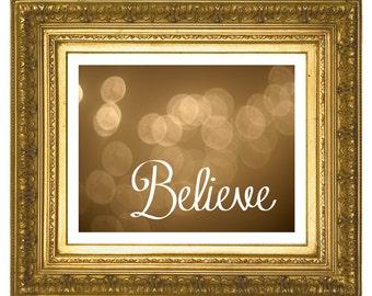 Believe, Print - Instant download
