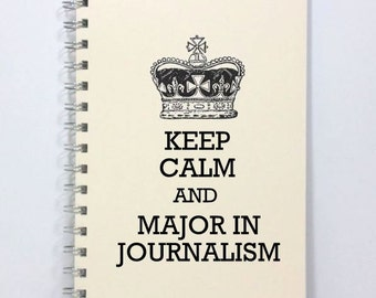Journalism Keep Calm Notebook, Large 8.5 x 5.5 Journal Diary, Keep Calm and Major in Journalism, Ivory