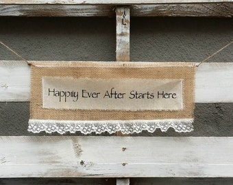 Happily Ever After Starts Here Burlap Banner, Wedding Burlap Banner, Wedding Sign, Rustic Wedding Decor, Personalized Banner
