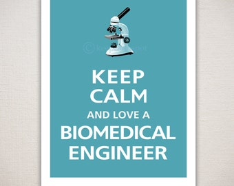 Keep Calm and Love A BIOMEDICAL ENGINEER Typography Print 11x14 (Featured color: Raindrop--choose your own colors)