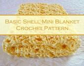 "Beginner Easy Crochet Pattern #3 - Basic Shell Mini Blanket - Finished Size 21"" x 22"" - Newborn Photo Prop Pattern - Instant Download"
