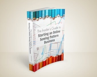 eBook - The Insider's Guide to Starting an Online Sewing Pattern Business