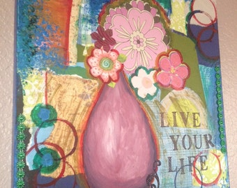 Live Your Life Mixed Media Abstract Painting