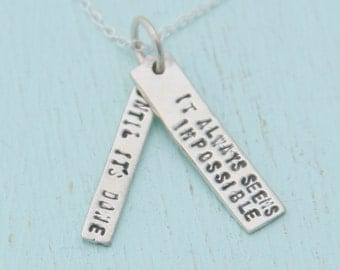 Inspirational quote - NELSON MANDELA QUOTE - handmade sterling silver necklace by Chocolate and Steel