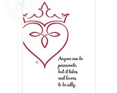 Heart Valentine Single Flat Card - Anyone Can Be Passionate...