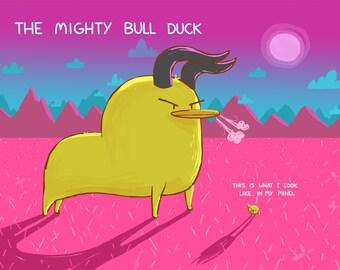 The Mighty Bull Duck Art Print
