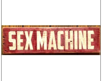 Hard-Core Hot Shot Palletworks, 'Sex Machine', Pallet Sign