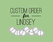 225 Custom Buttons for Lindsey