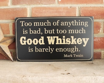 Too Much Good  Whiskey Cowboy Western Wood Sign Wall Decor, Home Decor, Bar Man Cave Mens Gift
